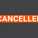 Cancelled